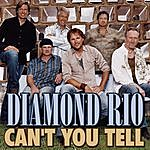 Diamond Rio Can't You Tell (Single)