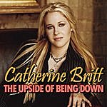 Catherine Britt The Upside Of Being Down (Single)