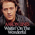 Aaron Lines Waitin' On The Wonderful