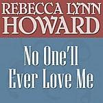 Rebecca Lynn Howard No One'll Ever Love Me