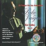 Pedro Vargas El Tenor De Las Americas En Cuba Vol. 1
