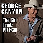 George Canyon That Girl Inside My Head