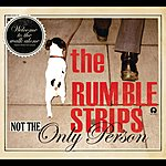 The Rumble Strips Not The Only Person (4-Track Maxi-Single)