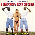 2 Live Crew Deal With This