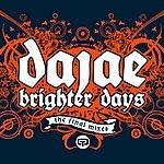 Dajaé Brighter Days (The Final Mixes)