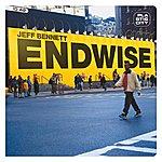 Jeff Bennett Endwise