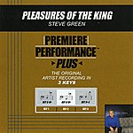 Steve Green Pleasures Of The King (Premiere Performance Plus Track)