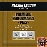 Avalon Reason Enough (Premiere Performance Plus Track)