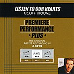 Geoff Moore & The Distance Listen To Our Hearts (Premiere Performance Plus Track)