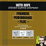Steven Curtis Chapman With Hope (Premiere Performance Plus Track)