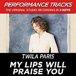 Twila Paris My Lips Will Praise You (Premiere Performance Plus Track)