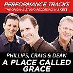 Phillips, Craig & Dean A Place Called Grace (Premiere Performance Plus Track)