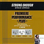 Stacie Orrico Strong Enough (Premiere Performance Plus Track)