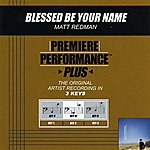 Matt Redman Blessed Be Your Name (Premiere Performance Plus Track)