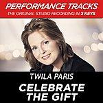 Twila Paris Celebrate The Gift (Premiere Performance Plus Track)