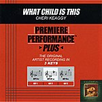 Cheri Keaggy What Child Is This (Premiere Performance Plus Track)