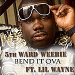 5th Ward Weebie Bend It Ova