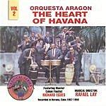Orquesta Aragón The Heart Of Havana - Vol. II