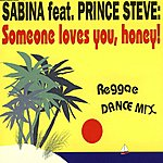 Sabina Someone Loves You, Honey! (Feat. Prince Steve)