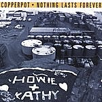 Copperpot Nothing Lasts Forever