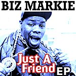 Biz Markie Just A Friend EP