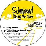 Schmoov! Taking Me Over