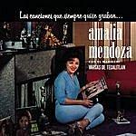 Amalia Mendoza Las Canciones Que Siempre Quise Grabar Amalia Mendoza