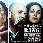 Helena Bang! Dillinger Girl & Baby Face Nelson