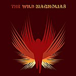 The Wild Magnolias They Call Us Wild