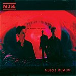 Muse Muscle Museum (Updated 09 Version)