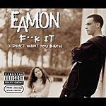 Eamon Fuck It (I Don't Want You Back)(7-Track Maxi-Single)(Parental Advisory)