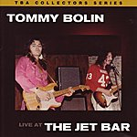 Tommy Bolin Live At The Jet Bar, 1976 (Remastered)