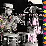 Jerry Gonzalez & The Fort Apache Band Rumba Para Monk