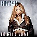 Britney Spears (I've Just Begun) Having My Fun (Single)