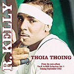 R. Kelly Thoia Thoing (R. Kelly, Silk & The People's Choice Remix)