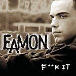 Eamon Fuck It (I Don't Want You Back)(Single)(Parental Advisory)