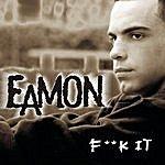 Eamon F**k It (I Don't Want You Back)(Single)(Edited)