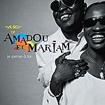 Amadou & Mariam Je Pense A Toi