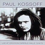 Paul Kossoff Live At Croydon