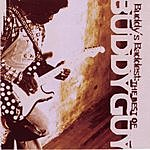 Buddy Guy Buddy's Baddest: The Best Of Buddy Guy