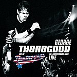 George Thorogood & The Destroyers 30th Anniversary