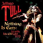 Jethro Tull Nothing Is Easy: Live At The Isle Of Wright 1970
