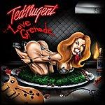Ted Nugent Love Grenade