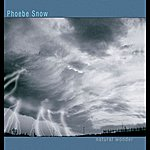Phoebe Snow Natural Wonder