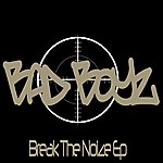 Bad Boyz Break The Noize