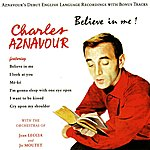 Charles Aznavour Believe In Me!