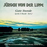 Jürgen Von Der Lippe Gute Stunde: Lyrik & Musik - Teil 2