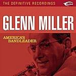 Glenn Miller & His Orchestra America's Bandleader (Remastered)