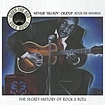 Arthur 'Big Boy' Crudup Rock Me Mama - When The Sun Goes Down Series