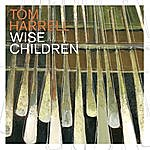 Tom Harrell Wise Children